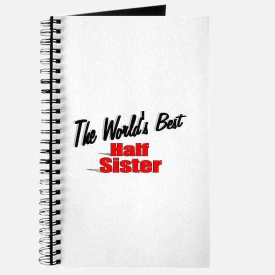"""The World's Best Half Sister"" Journal"