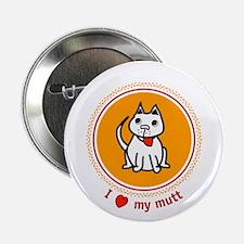 "I love my mutt 2.25"" Button"
