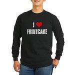I Love Fruitcake Long Sleeve Dark T-Shirt