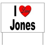 I Love Jones Yard Sign