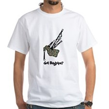 Got Bagpipe? Shirt
