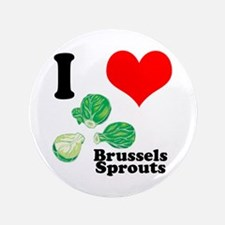 """I Heart (Love) Brussels Sprouts 3.5"""" Button (100 p"""