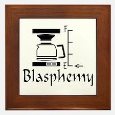 Empty Coffee Pot Blasphemy in the Morning Framed T