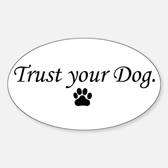 Trust your Dog Oval Decal
