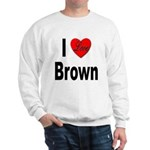 I Love Brown (Front) Sweatshirt