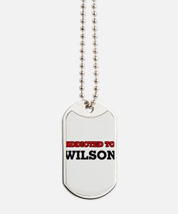 Addicted to Wilson Dog Tags