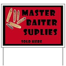 Master Baiter Supplies Yard Sign