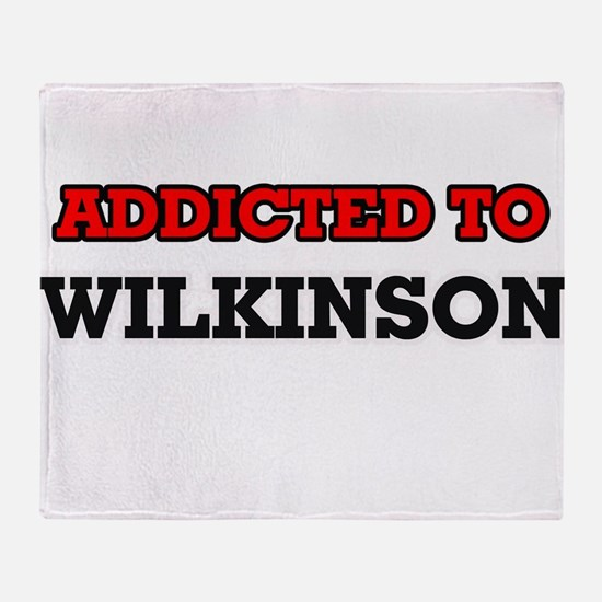 Addicted to Wilkinson Throw Blanket
