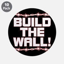 """BUILD THE WALL! 3.5"""" Button (10 pack)"""