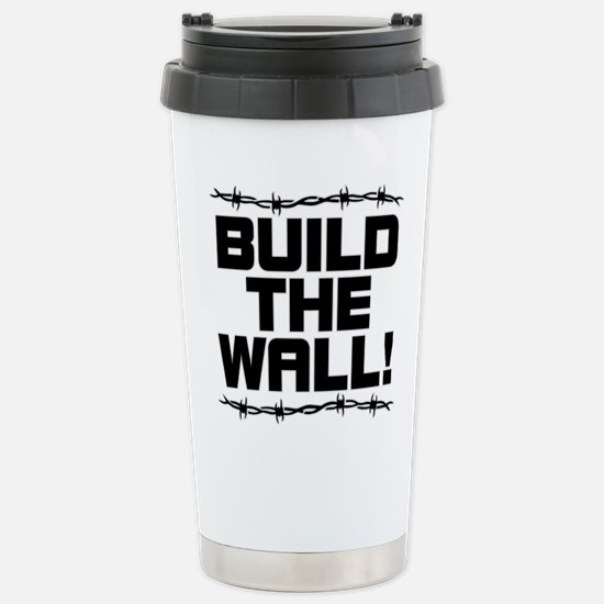 BUILD THE WALL! Stainless Steel Travel Mug