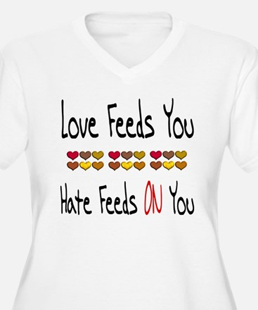 Love Feeds You T-Shirt