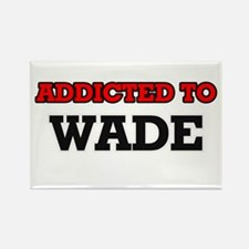 Addicted to Wade Magnets