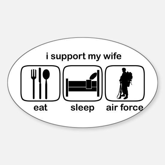 Eat Sleep Air Force - Support Wife Oval Decal