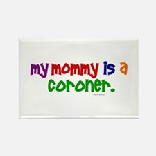 My Mommy Is A Coroner (PR) Rectangle Magnet