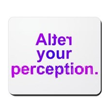 Mousepad - Alter your perception