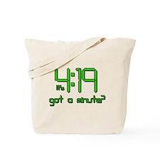 It's 4:19 Got a Minute? (420) Tote Bag