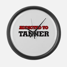 Addicted to Tanner Large Wall Clock