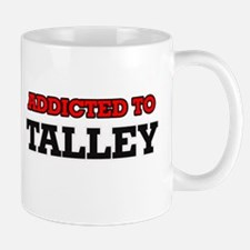 Addicted to Talley Mugs