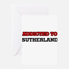 Addicted to Sutherland Greeting Cards
