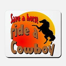 Ride a Cowboy Mousepad