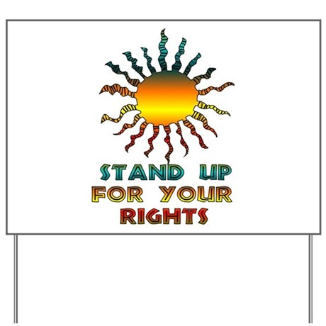 Stand Up For Your Rights Yard Sign