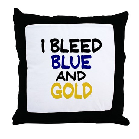 I Bleed Blue n Gold Throw Pillow