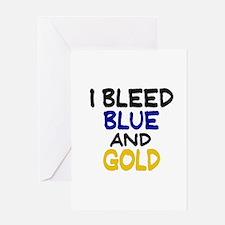 I Bleed Blue n Gold Greeting Card