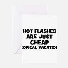 Hot Flashes are just cheap tr Greeting Cards (Pk o