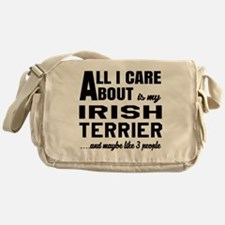 All I care about is my Irish Terrier Messenger Bag
