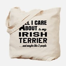 All I care about is my Irish Terrier Dog Tote Bag