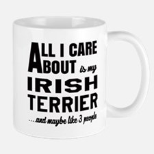 All I care about is my Irish Terrier Do Mug
