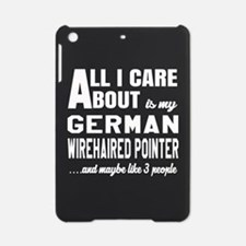 All I care about is my German Wireh iPad Mini Case