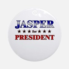 JASPER for president Ornament (Round)