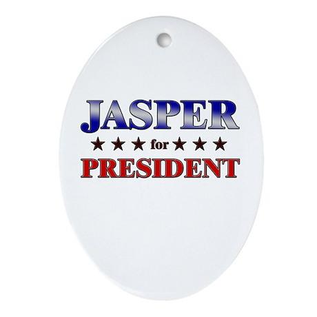 JASPER for president Oval Ornament