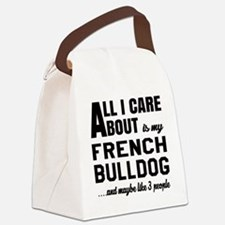 All I care about is my French Bul Canvas Lunch Bag