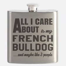 All I care about is my French Bulldog Flask
