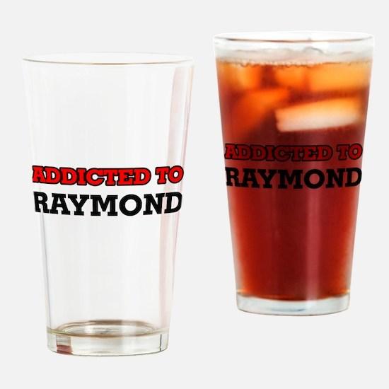 Addicted to Raymond Drinking Glass
