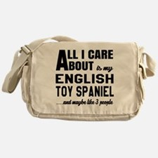All I care about is my English Toy S Messenger Bag