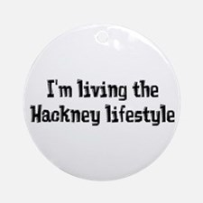 Living the Hackney Lifestyle Ornament (Round)