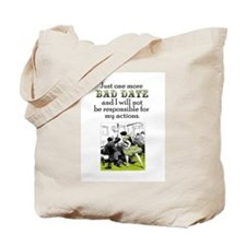 One More Bad Date Tote Bag