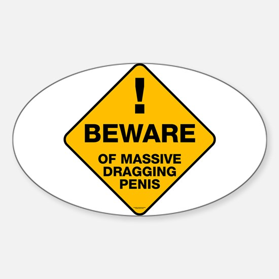 Beware of Massive Dragging Oval Decal