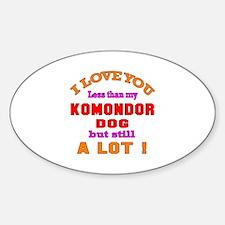 I love you less than my Komondor Do Decal