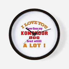 I love you less than my Komondor Dog Wall Clock