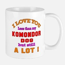 I love you less than my Komondor Dog Mug