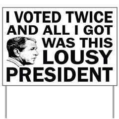 This Lousy President Yard Sign