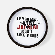 You Don't Like Jai Alai I Don't Like Yo Wall Clock