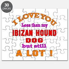 I love you less than my Ibizan Hound Dog Puzzle