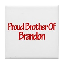 Proud Brother of Brandon Tile Coaster