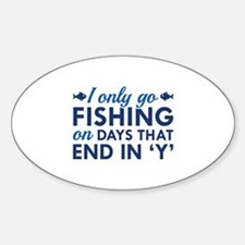 I Only Go Fishing Decal