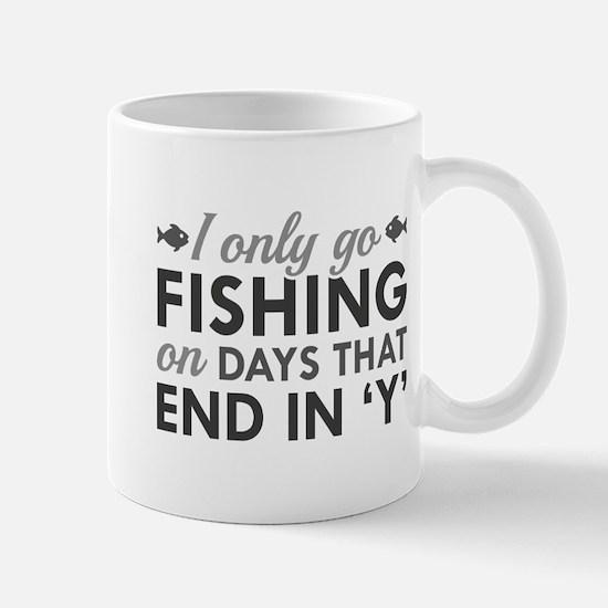 I Only Go Fishing Mug